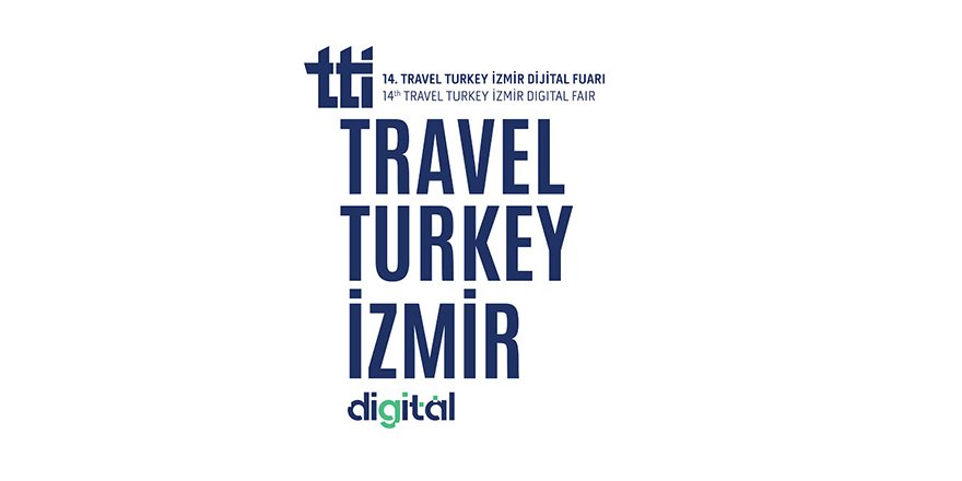 """""""14. Travel Turkey İzmir Fuarı"""", 25-27 Şubat'ta dijital platformda düzenlenecek"""