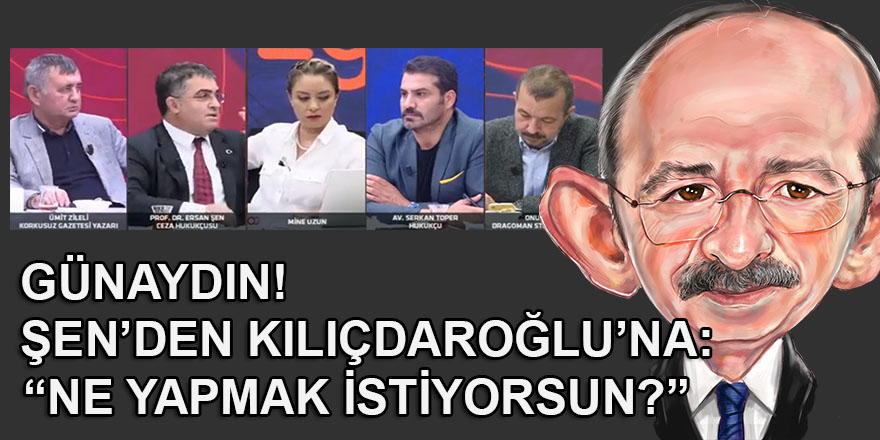 Kılıçdaroğlu'nun HDP çıkışı, yandaş Şen'in bile aklını başına getirdi!