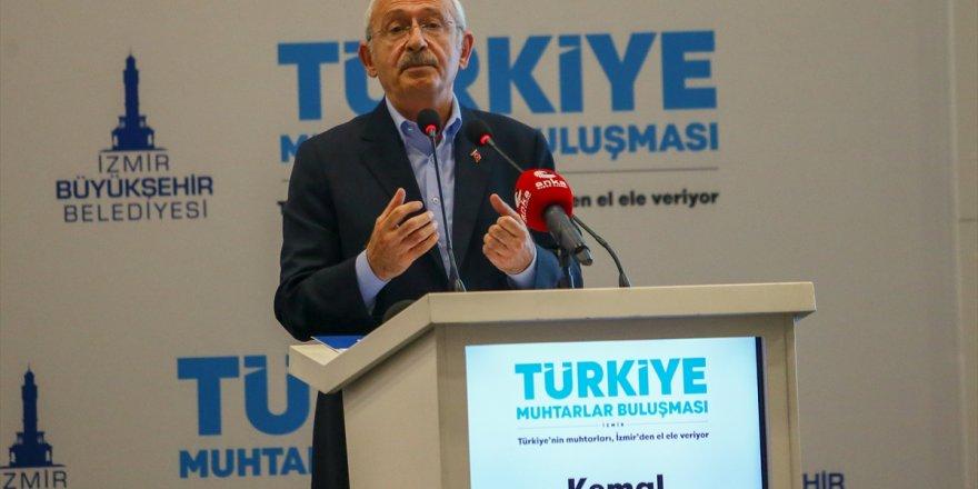 CHP Genel Başkanı Kılıçdaroğlu, İzmir'de muhtarlara seslendi