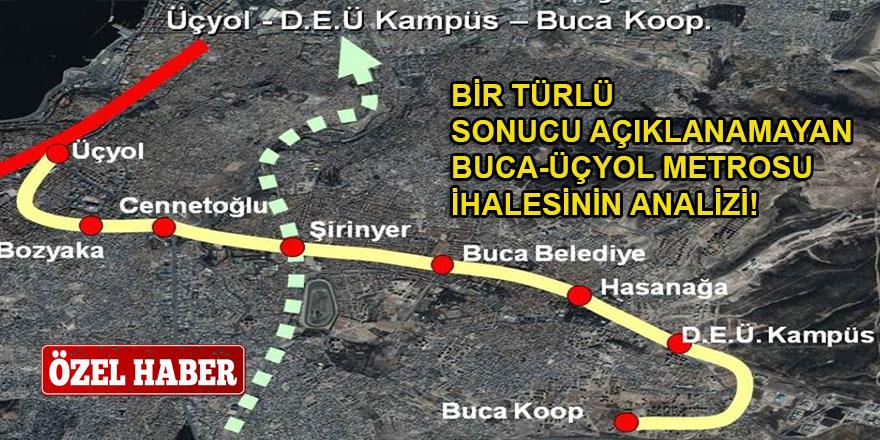 İşte sonucu açıklanmayan Buca-Üçyol Metrosu ihalesinin analizi!